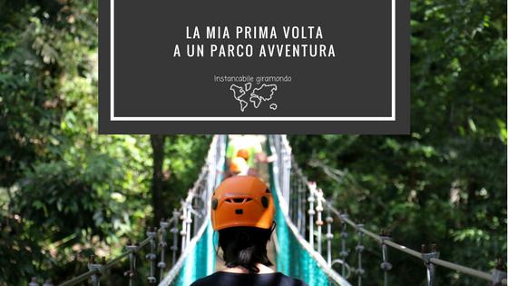 Parco avventura_Instancabile giramondo